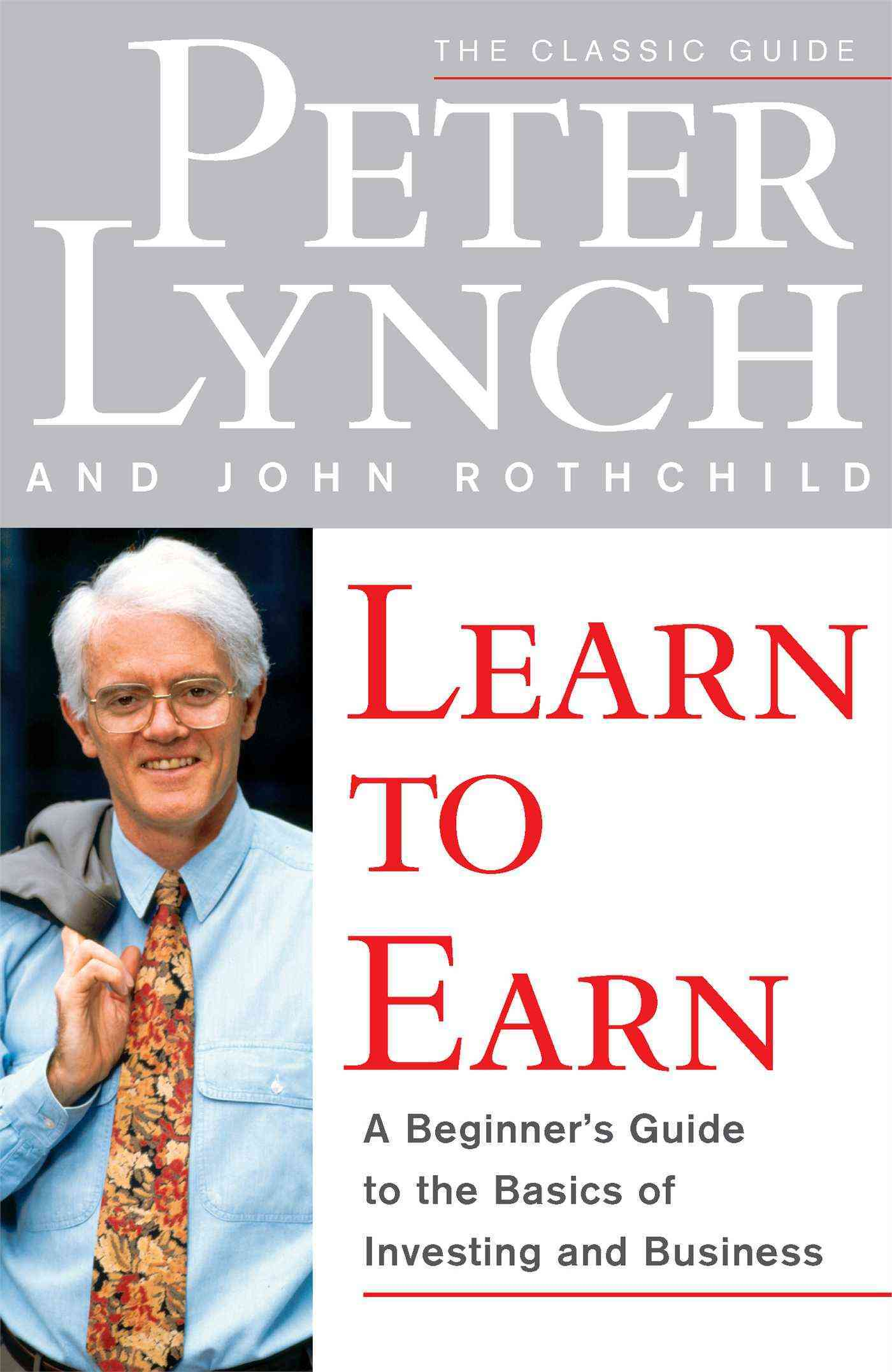 Learn to Earn By Lynch, Peter/ Rothchild, John