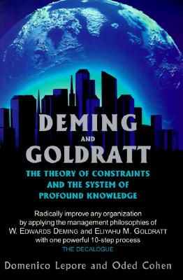 Deming and Goldratt By Lepore, Domenico/ Cohen, Oded